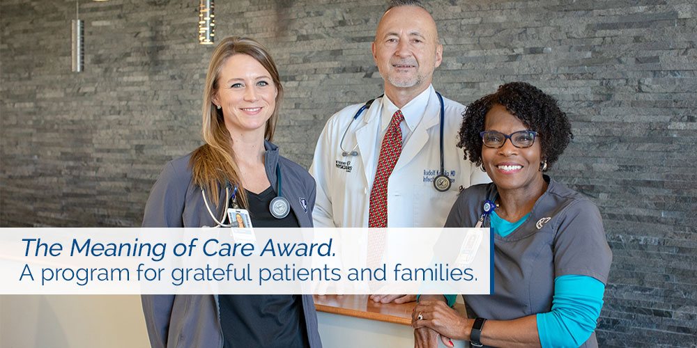 The Meaning of Care Award. A program for grateful patients and families.